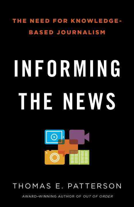 Informing the News By Patterson, Thomas E.