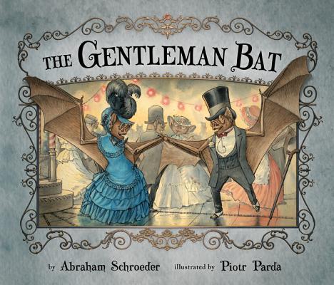 The Gentleman Bat By Parda, Piotr (ILT)/ Schroeder, Abraham